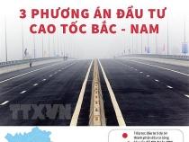 Đề xuất ba phương án đầu tư cao tốc Bắc-Nam