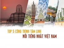 Top 5 công trình tâm linh nổi tiếng nhất Việt Nam