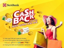 """""""Cashback thả ga - Một năm xài đã"""" cùng thẻ Seabank"""