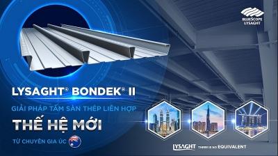 Tấm sàn thép liên hợp thế hệ mới LYSAGHT® BONDEK® II đẩy nhanh tiến độ thi công tới 20%